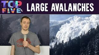 Top 5 Most Enormous Avalanches