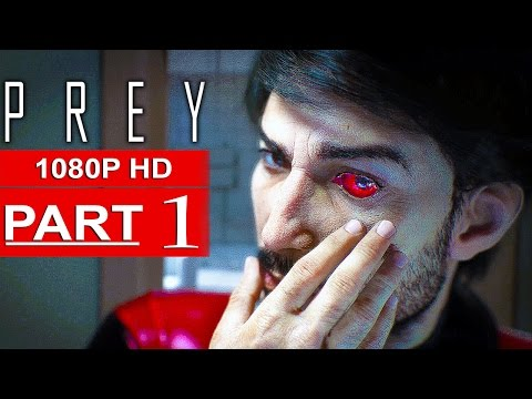 PREY Gameplay Walkthrough Part 1 [1080p HD XBOX ONE] - No Commentary