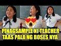 PinagSAMPLE ni Teacher, MAGALING pala!