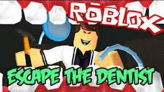 Dentist Killer! - Escape - Roblox