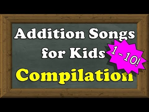 Addition Songs 110 for Kids  25minute COMPILATION!  Addition for Kindergarten, 1st Grade, etc