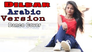 Dilbar Arabic Version | Fnaire Feat. Nora Fatehi | Dance cover | By AK 47 Dance Institute |