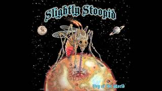 Top Of The World - Slightly Stoopid | (Official Audio)