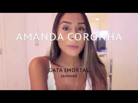 AMANDA CORONHA - Gata Imortal (autoral)