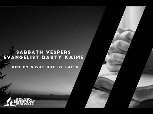 'Not by Sight, but by Faith' -  Ev. Dauty Kaime
