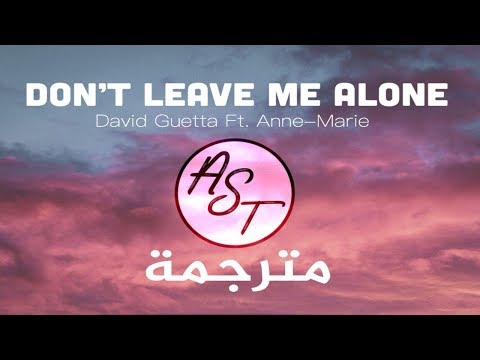 David Guetta Ft.Anne-Marie - Don't Leave Me Alone | Lyrics Video | مترجمة