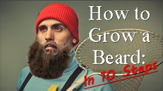 How to Grow a Beard in 10 Steps!