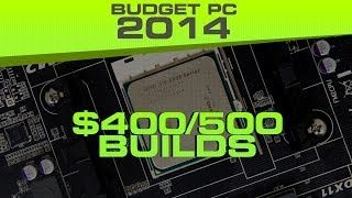 Building A $400 And $500 Gaming Pc 2014 - Best Custom Build For The Money