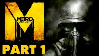 Metro: Last Light - Gameplay Walkthrough Part 1 - Genesis and the Dark Ones (PC, XBox 360, PS3)