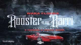 Waka Flocka - Rooster In My Rari (Remix) ft. 2 Chainz & Gucci Mane