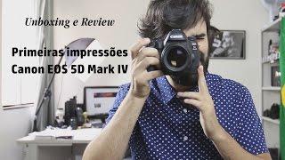 Unboxing e Review - Canon EOS 5D Mark IV ( Português BR )