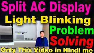 split ac indoor display light blinking and flashing how to find out troubleshoot learn