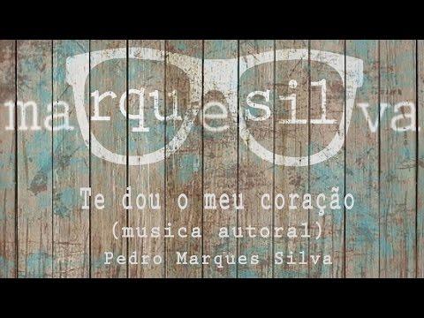 AUTORAL - TE DOU MEU CORAÇÃO | PEDRO MARQUES #2