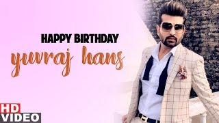 Birthday Wish Yuvraj Hans Birthday Special Latest Punjabi Songs 2019 Speed Records