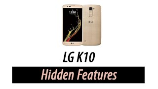 Hidden Features of the LG K10 You Don