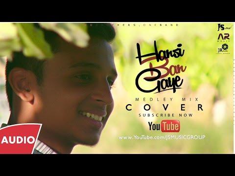 Hansi Ban Gae   Bollywood Medley Mix   JS Music Group   Sonu Aqeel   Official Audio   Latest 2016