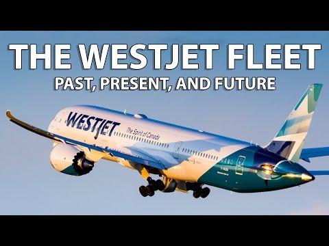 The WestJet Fleet - Past, Present, And Future