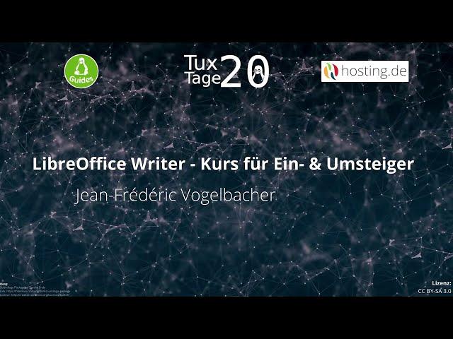 LibreOffice Writer – Kurs für Ein und Umsteiger – Jean-Frédéric Vogelbacher - Tux-Tage 2020