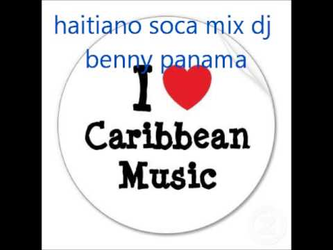 Haitiano Soca Mix Dj Benny Panama