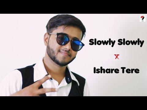 Slowly Slowly Vs Ishare Tere | Guru Randhawa | Cover By Aman Sharma