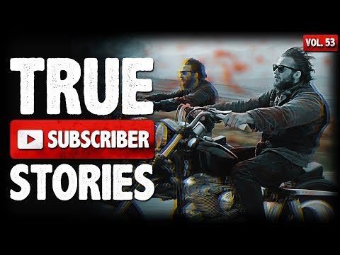 MY RUN IN WITH A GANG   10 True Scary Subscriber Horror Stories From Reddit (Vol. 53)