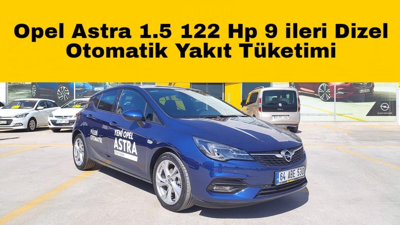 2020 Opel Astra Hb 1 5 122 Hp 9 Ileri Dizel Otomatik Yakit Tuketimi 2020opelastra Youtube