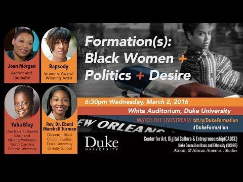 Formation(s): Black Women + Politics + Desire -- Duke University