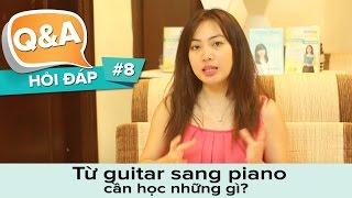 Từ guitar chuyển qua chơi piano cần bắt đầu từ đâu, học những gì?