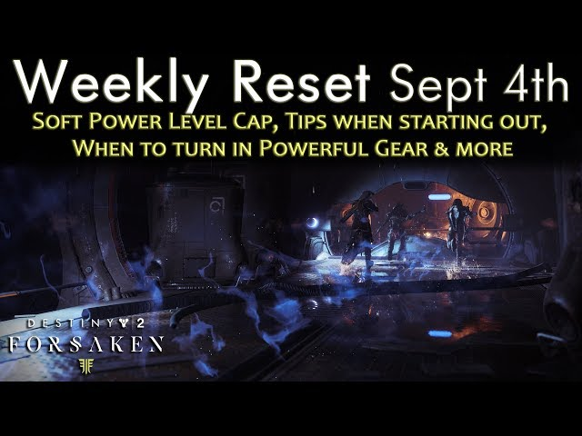 Destiny 2 Forsaken - Soft Cap Power Level - When to turn in Powerful Engrams - Bounties - Sept 4th