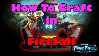 Firefall Mmo - Crafting Tutorial/guide - How To Craft