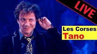 Tano - Les Corses - Live dans les Années Bonheur