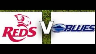 Live Blues vs Reds Super Rugby Online 2017 Video