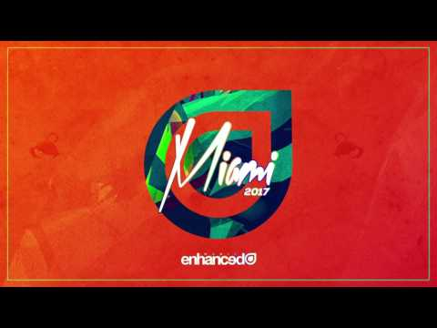 Enhanced Miami 2017 - Continuous Mix [OUT NOW]