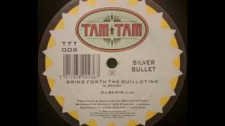 Silver Bullet - Bring Forth the Guillotine (DJ Beats) *HD AUDIO