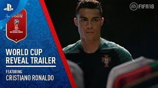 FIFA 18 - World Cup Russia Reveal ft. Cristiano Ronaldo | PS4
