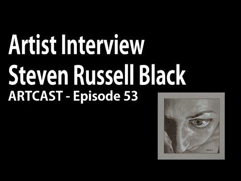 Artcast #53 - Artist Interview Steven Russell Black