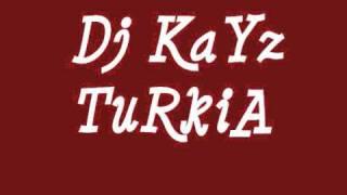 Dj Kayz - Turkia