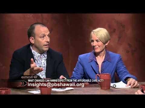 PBS Hawaii - Insights: What Changes Can Hawaii Residents Expect from the Affordable Care Act?