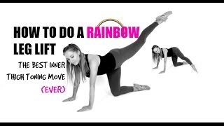 HOW TO DO A RAINBOW LEG LIFT - one of the best exercises to tone your inner thighs.