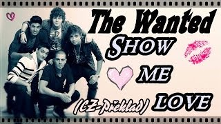 The Wanted - Show me love (CZ Překlad)