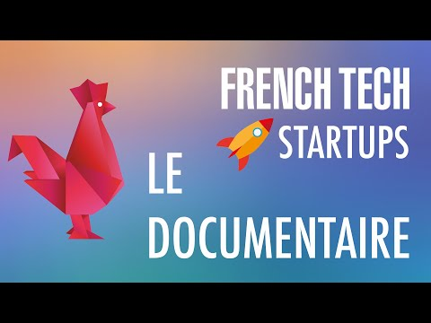 Startups : French Tech contre French Bashing, le documentaire