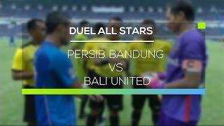 Highlight Duel All Stars  - Persib Bandung vs Bali United