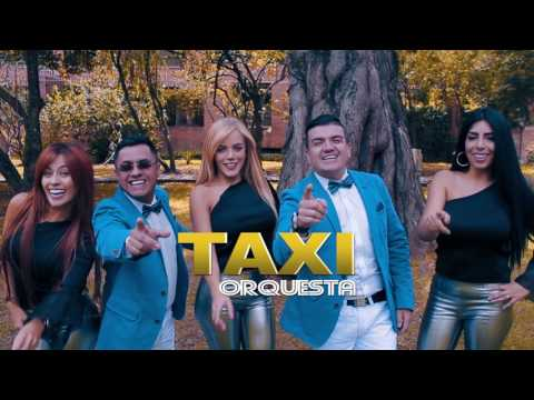 Y Si Te Vas Te Vas - Taxi Orquesta (VERSIÓN GROSERA) (VIDEO OFICIAL)