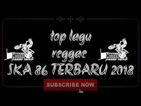 20 lagu reggae SKA 86 version full album terbaru 2018