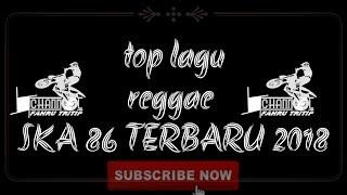 Download lagu 20 lagu reggae SKA 86 version full album terbaru 2018