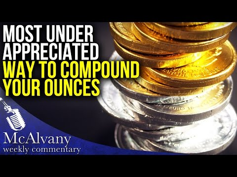 The Most Under-Appreciated Way to Compound the Amount of Gold Ounces You Own | MWC 2017
