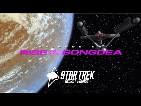 Star Trek Secret Voyage E02 Rise of the Gongdea
