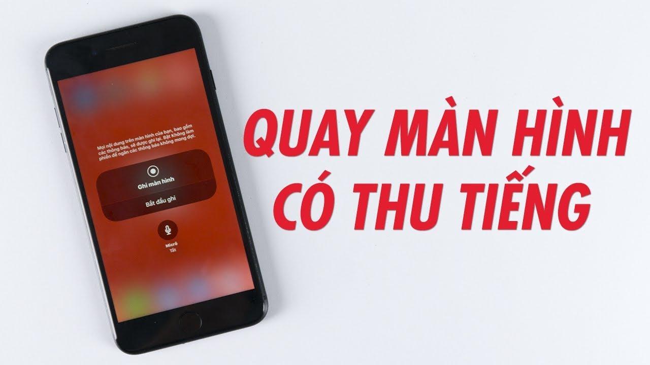 CÁCH QUAY MÀN HÌNH IPHONE CÓ THU TIẾNG, ÂM THANH | Điện Thoại Vui