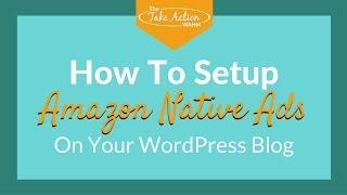 How to Setup Amazon Native Ads On Your WordPress Blog