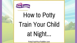 How to Potty Train Your Child at Night